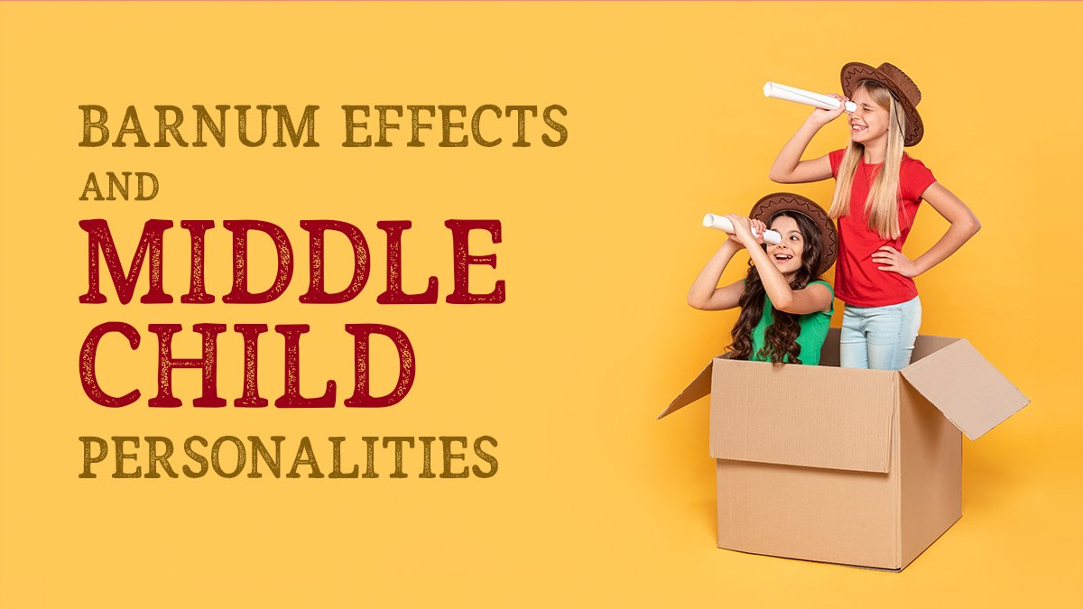 Barnum Effect and Middle Child Personalities