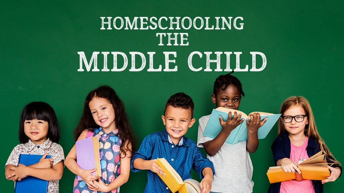 Homeschooling The Middle Child
