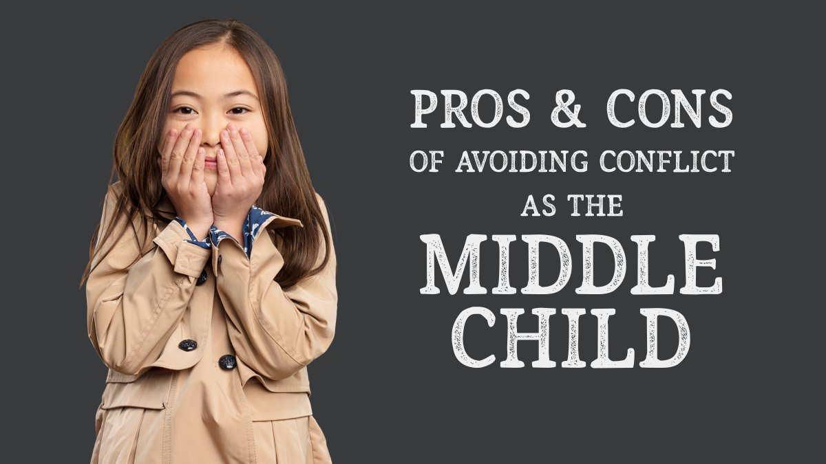 Pros and Cons of Avoiding Conflict as The Middle Child