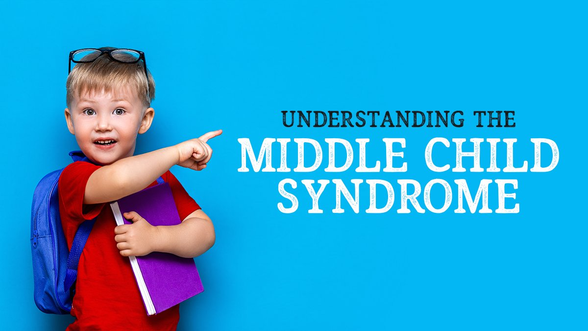 Understanding The Middle Child Syndrome