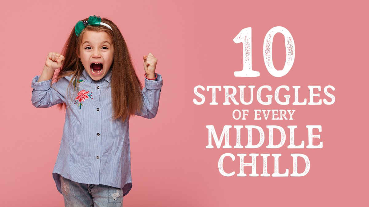 10 Struggles of Every Middle Child